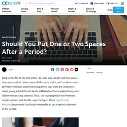Should You Put One or Two Spaces After a Period?
