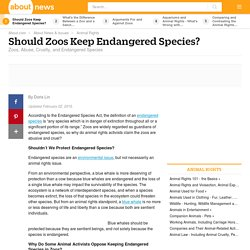 Should Zoos Keep Endangered Species?
