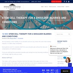 Stem Cell Therapy for 6 Shoulder Injuries and Conditions