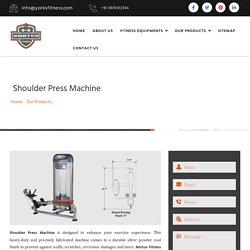 Shoulder Press Machine Manufacturers, Shoulder Press Machines India