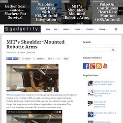 MIT's Shoulder-Mounted Robotic Arms