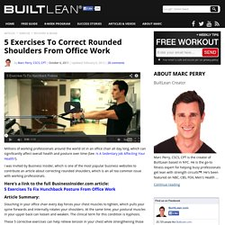 Correct Rounded Shoulders From Office Work: 5 Exercises