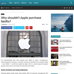 Why shouldn't Apple purchase Netflix?