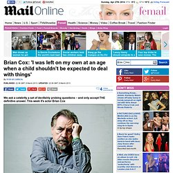 Actor Brian Cox: 'I was left on my own at an age when a child shouldn't be expected to deal with things'