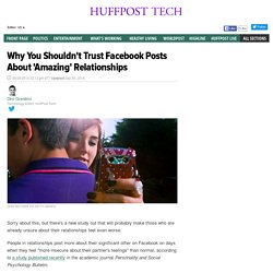 Why You Shouldn't Trust Facebook Posts About 'Amazing' Relationships
