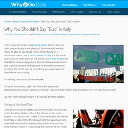 "Why You Shouldn't Say ""Ciao"" in Italy"