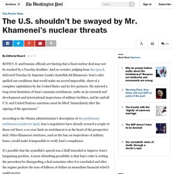 The U.S. shouldn't be swayed by Mr. Khamenei's nuclear threats