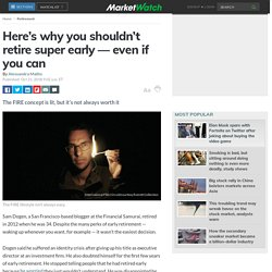 Don't Retire Very Early, Even if You Can