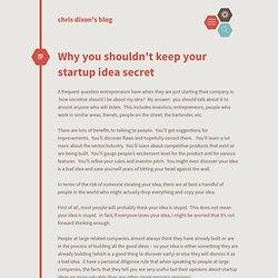 chris dixon's blog / Why you shouldn't keep your startup idea secret