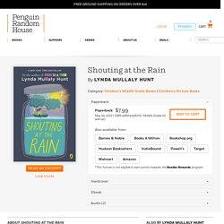 Shouting at the Rain by Lynda Mullaly Hunt: 9780147516770