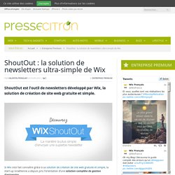 ShoutOut : la solution de newsletters ultra-simple de Wix