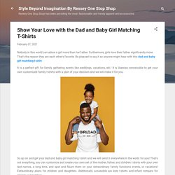 Show Your Love with the Dad and Baby Girl Matching T-Shirts