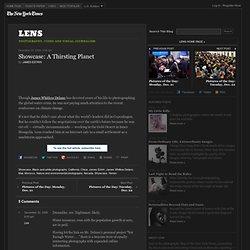 Showcase: A Thirsting Planet - Lens Blog