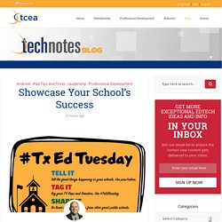 Showcase Your School's Success - TechNotes Blog - TCEA