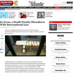 In Texas, a Death Penalty Showdown With International Law - Nicole Allan - International