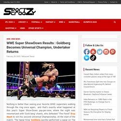 WWE Super ShowDown Results : Goldberg Becomes Universal Champion, Undertaker Returns -