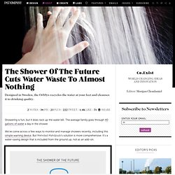 The Shower Of The Future Cuts Water Waste To Almost Nothing