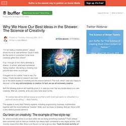 Why We Have Our Best Ideas in the Shower: The Science of Creativity