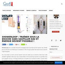 ShowerLoop : traîner sous la douche sans gaspiller eau et énergie devient possible ! - Geek mais pas que