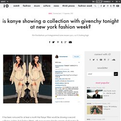 ​is kanye showing a collection with givenchy tonight at new york fashion week?