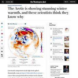 The Arctic is showing stunning winter warmth, and these scientists think they know why