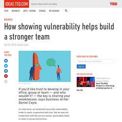 How showing vulnerability helps build a stronger team