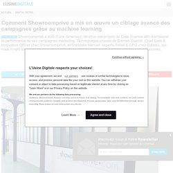 Comment Showroomprivé a mis en œuvre un ciblage avancé des campagnes grâce au machine learning