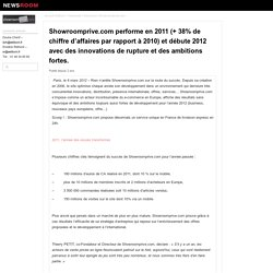 Showroomprive.com performe en 2011 (+ 38% de chiffre d'affaires par rapport à 2010) et débute 2012 avec des innovations de rupture et des ambitions fortes.