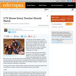 3 TV Shows Every Teacher Should Watch