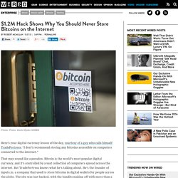 $1.2M Hack Shows Why You Should Never Store Bitcoins on the Internet