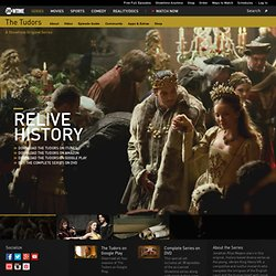 The Tudors on Showtime: Watch Videos, Download Mobile Apps, More