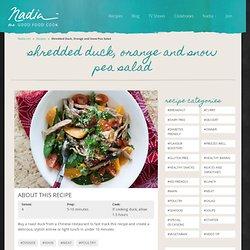 Shredded Duck, Orange and Snow Pea Salad - Nadia Lim