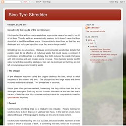 Sino Tyre Shredder: Sensitive to the Needs of the Environment