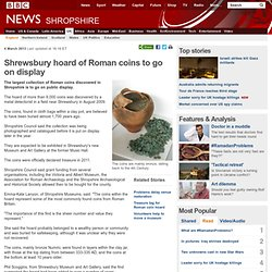 Shrewsbury hoard of Roman coins to go on display
