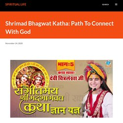 Shrimad Bhagwat Katha: Path To Connect With God