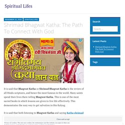 Shrimad Bhagwat Katha: The Path To Connect With God – Spiritual Lifes