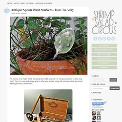 how to-sday . antique spoon plant markers