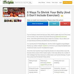 6 Ways To Shrink Your Belly (And 5 Don't Include Exercise!)