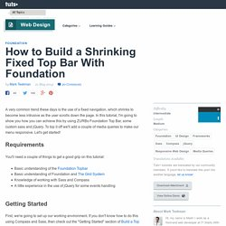 How to Build a Shrinking Fixed Top Bar With Foundation
