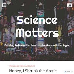 Honey, I Shrunk the Arctic Ice! Not.