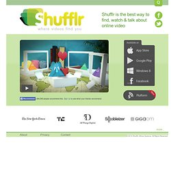 Shufflr | Social Video Browser | Home