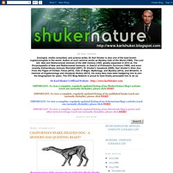 ShukerNature: CALIFORNIA'S SNAKE-HEADED DOG - A MODERN-DAY QUESTING BEAST?