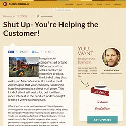 Shut Up- You're Helping the Customer! | chrisbrogan.com