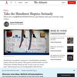 Take the Shutdown Skeptics Seriously