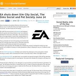 EA shuts down Sim City Social, The Sims Social and Pet Society June 14