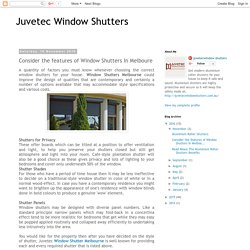 Juvetec Window Shutters: Consider the features of Window Shutters In Melboure