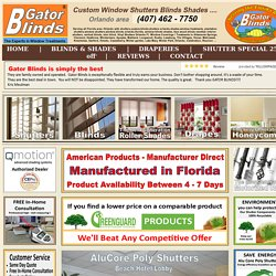 Shutters Gator Blinds® # 1 offers Shutters, Faux wood, Mini Blinds, Window Blinds, Plantation shutters, Faux wood, window blinds, mini, Window blinds, window, mini, mini, Vinyl, vertical, Plantation, Plantation shutters, Plantation, Faux wood, Faux wood
