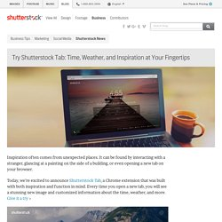 Try Shutterstock Tab: Time, Weather, and Inspiration at Your Fingertips - The Shutterstock Blog