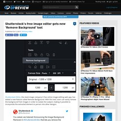 Shutterstock's free image editor gets new 'Remove Background' tool: Digital Photography Review