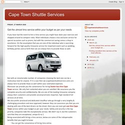 Cape Town Shuttle Services: Get the utmost limo service within your budget as per your needs